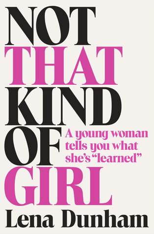 reading-books-celebrity-summer-goodreads-nerd-not-that-kind-of-girl-lena-dunham-a-young-woman-tells-you-what-shes-learned.jpg